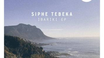 Siphe Tebeka - Ibariki EP