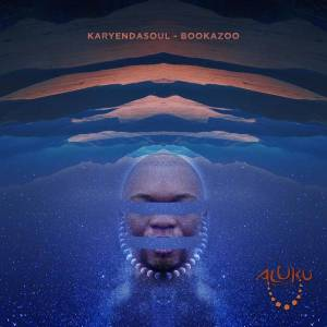 Karyendasoul - Bookazoo , new afro house music, house music download, latest south african music, sa music