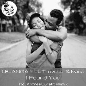 LELANGA, Truvocal & Ivana - I Found You (Original Mix)