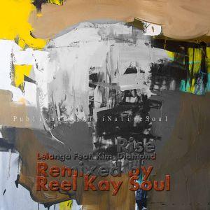 Lelanga feat. Kim Diamond - Rise (Reel Kay Soul Remix)