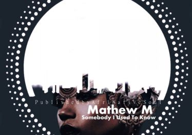 Mathew M - Somebody I Used To Know