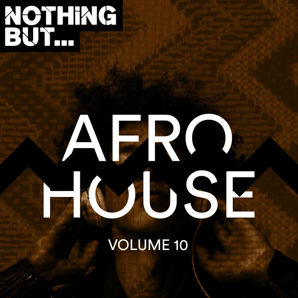 VA - Nothing But... Afro House, Vol. 10