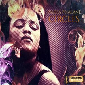 Palesa Phalane - Circles (Original Mix)