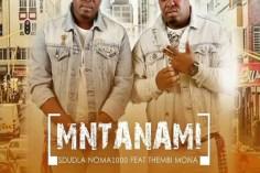 Sdudla Noma1000 - Mntanami Iyavuma (feat. Thembi Mona & Deep Sound Crew)