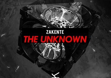 Zakente - The Unknown (Original Mix)