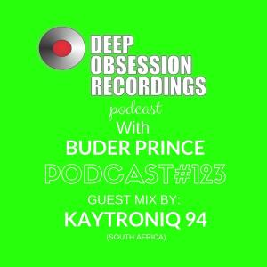 Deep Obsession Recordings Podcast 123 with Buder Prince Guest Mix by KaytroniQ 94