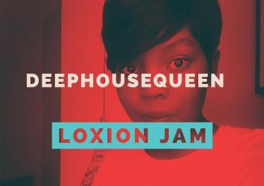 DeepHouseQueen - Loxion Jam (Main Mix)