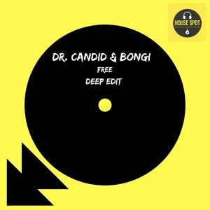 Dr. Candid & Bongi - Free (Deep Edit)