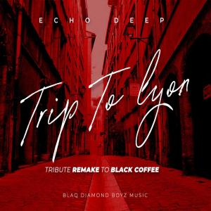 Echo Deep - TRIP TO LYON (Tribute Remake To Black Coffee) Afro House King Afro House, Gqom, Deep House, Soulful
