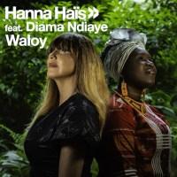 Hanna Hais & Diama Ndiaye - Waloy (Original Mix)