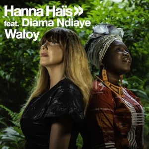 Hanna Hais & Diama Ndiaye - Waloy , latest house music, afro house 2019, house music download, latest sa music, club music, afro house music, new house music south africa, afro deep house