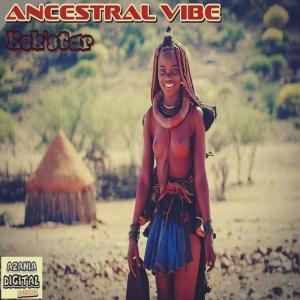Kek'Star - Ancestral Vibe EP