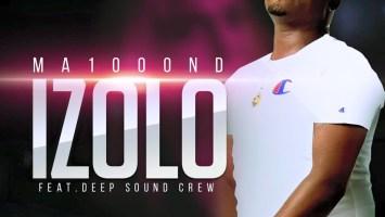 Ma1000ND - Izolo (feat. Deep Sound Crew)