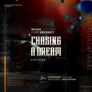 MoIsh, Decency - Chasing A Dream (Remixes), deep house sounds, south african deep house music, house music download, latest deephouse songs, afro house 2019