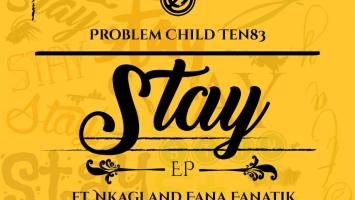 Problem Child Ten83 - Stay EP