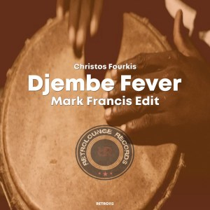 Christos Fourkis & Mark Francis - Djembe Fever (Mark Francis Edit)