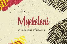 Athi Capone feat. Heavy K - Myekeleni