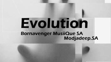 Bornavenger MusiiQue SA & Modjadeep.SA - Evolution (Original Mix)