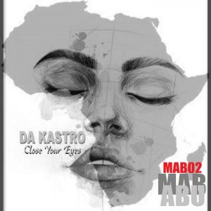 Da Kastro - Gumbah Kanyah, afro deep, afro house 2019, new afro house music, latest afro house songs, south african house music