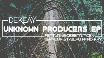 De'KeaY - Unknown Producers EP