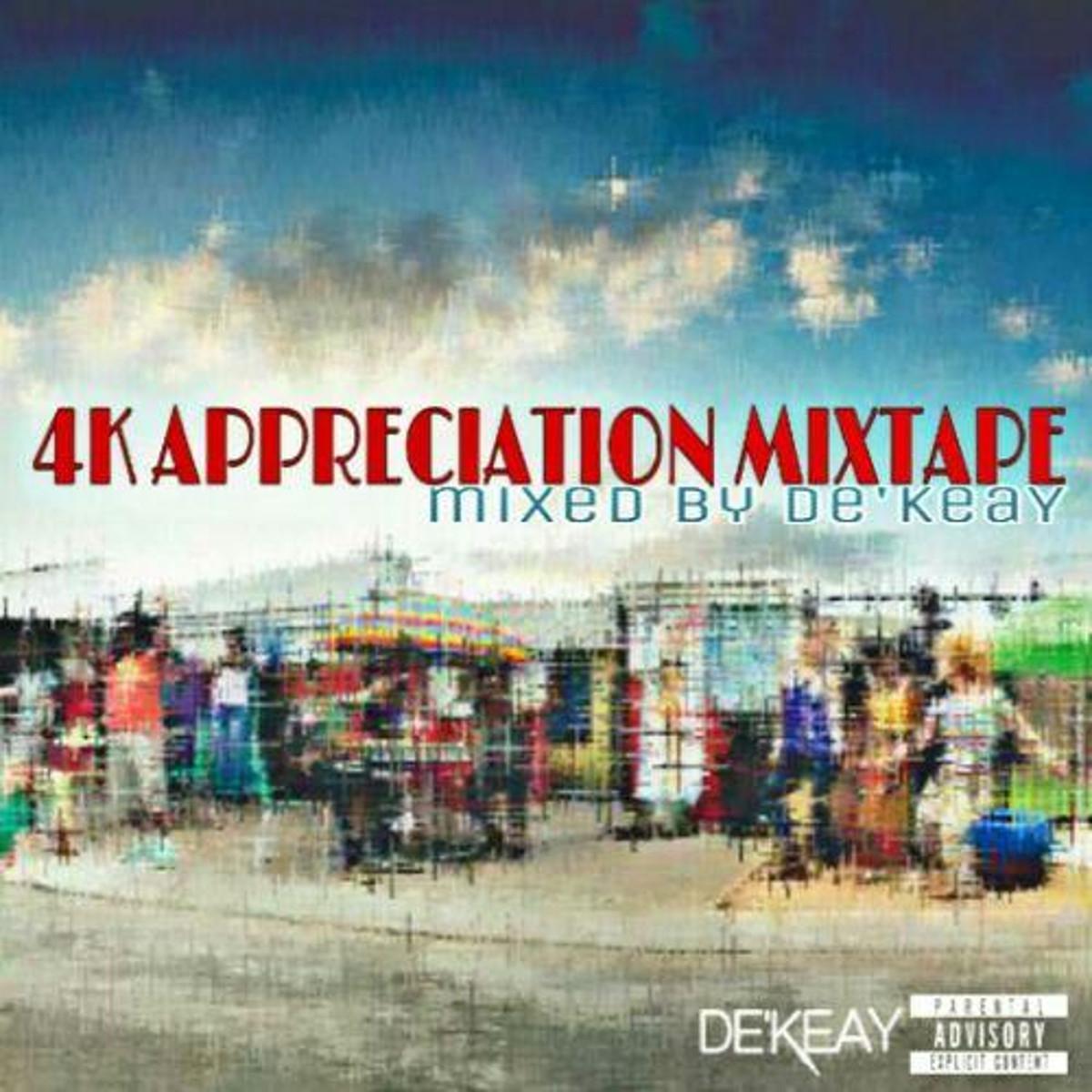 DeKeaY SA 4K Appreciation Mixtape - De'KeaY SA – 4K Appreciation Mixtape