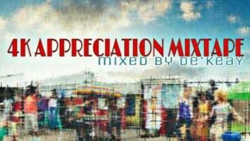 De'KeaY SA - 4K Appreciation Mixtape