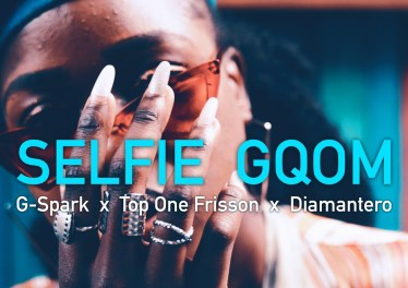 G-Spark, Top One Frisson & Diamantero - Selfie Gqom