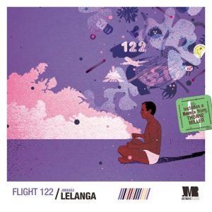 LELANGA - Flight 122 EP, house music download, new deep house, deep house 2019 download, mp3 download, deep house sounds, datafilehost download, afrodeep, afromix, deephouse songs, deep soulful