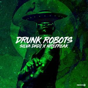 Silva DaDj & Nitefreak - Drunk Robots , Deep tech, new afro house music, afrotech, house music download, latest afro house songs, new sa music, latest south african house music