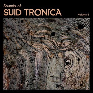 VA - Sounds of Suid Tronica Vol.3