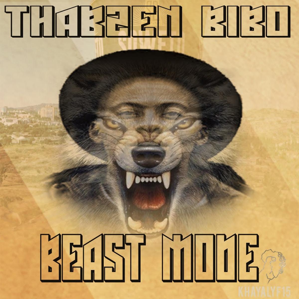 Thabzen Bibo Beast Mode - Thabzen Bibo – Beast Mode