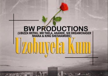 uBiza Wethu & Mr Thela - Uzobuyela Kum (Ft. Anande x Six Dream Chaser x Nhana x Sheshamore), new gqom music, gqom 2019, gqom songs, gqom mp3 download, latest sa music, latest gqom music download, cape town gqom