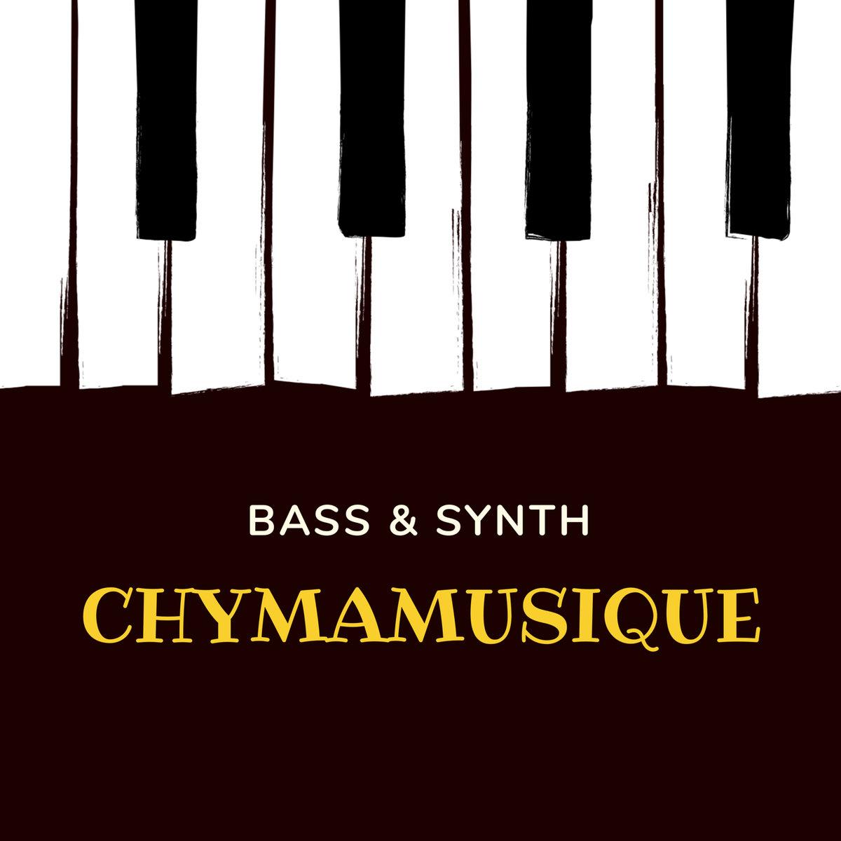 Chymamusique Bass Synth - Chymamusique – Bass & Synth