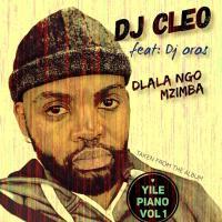 DJ Cleo - Dlala Ngo Mzimba (feat. Dj Oros)