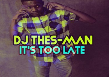 DJ Thes-Man - Its Too Late EP