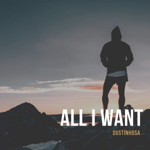 DustinhoSA - All I Want (Original Mix)
