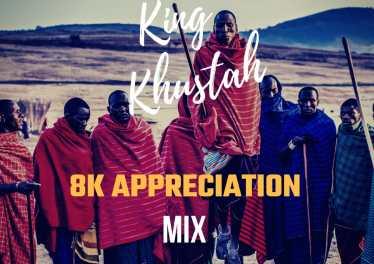 King Khustah - 8K Appreciation Mix