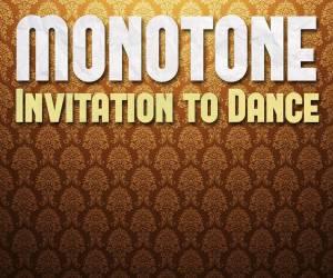 Monotone, Ruby Gold - Invitation Dance (Benediction's Dub Remix)