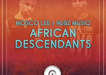 Mosco Lee, Nubz MusiQ - African Descendants (Original Mix)