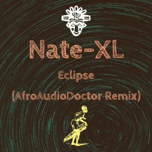 Nate-XL - Eclipse (AfroAudioDoctor Remix)