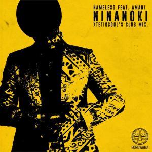 Nameless, Amani - Ninanoki (XtetiQsoul's Club Mix)