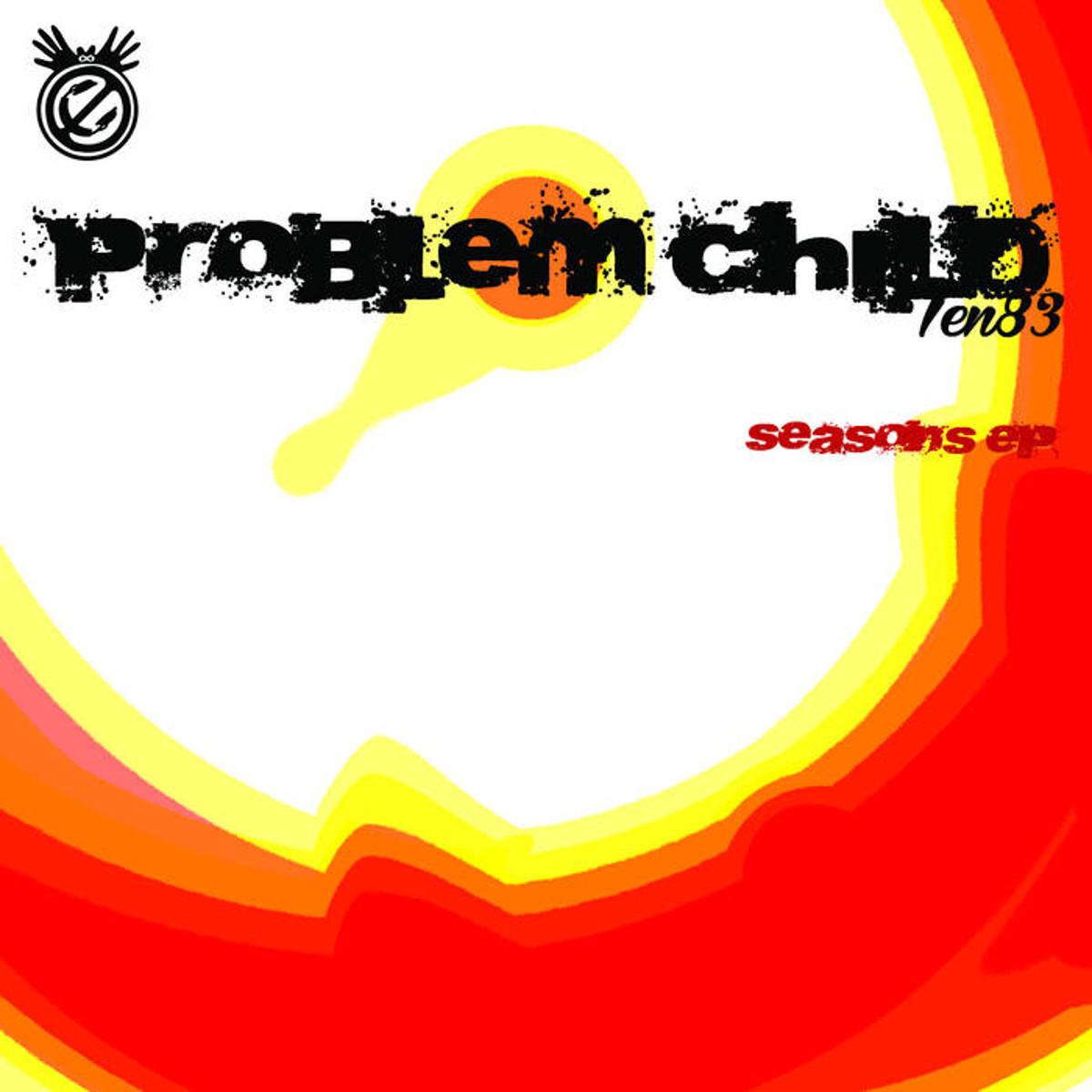 Problem Child Ten83 Seasons EP - EP:Problem Child Ten83 – Seasons