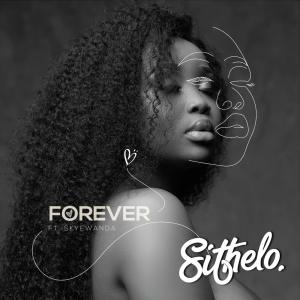 Sithelo - Forever (feat. SkyeWanda), latest sa music, south africa dance music, sa afro house, afrohouse 2019