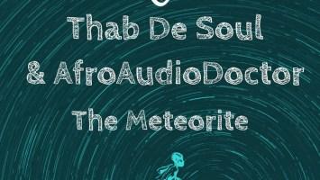 Thab De Soul, AfroAudioDoctor - The Meteorite (Original Mix)