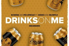 Busiswa & Pex Africah Ft. Oskido & Xelimpilo - Drinks On Me (Sel'amanzi)