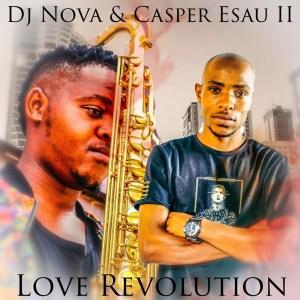DJ Nova SA - Love Revolution (feat. Casper Esau II)