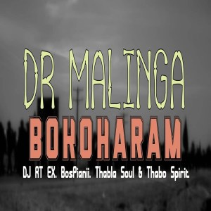 Dr Malinga - Bokoharam (Feat. DJ RT EX, Bospianii, Thabla Soul & Thabo Spirit), amapiano 2019 download, latest sa music, south african amapiano, amapiano songs