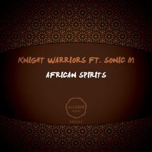 Knight Warriors, Sonic M - African Spirits (Original Mix)