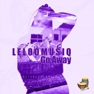 Leloo Music - Go Away (feat. Ten ten)