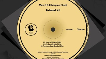 Man Q & Ethiopian Chyld - Colossal EP